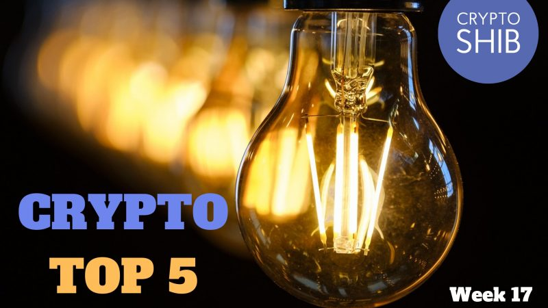 Top Five Cryptocurrency News Of The Week April 20-26, 2019