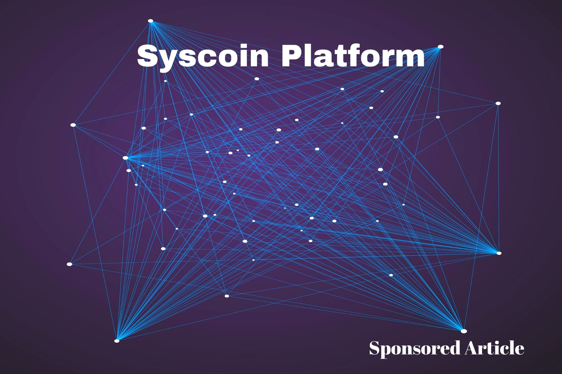 Get Your Business on the Blockchain with Syscoin's One-stop Solution