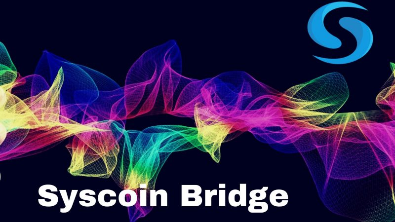 Introducing Syscoin Bridge – Easy Interoperability With The Ethereum Blockchain