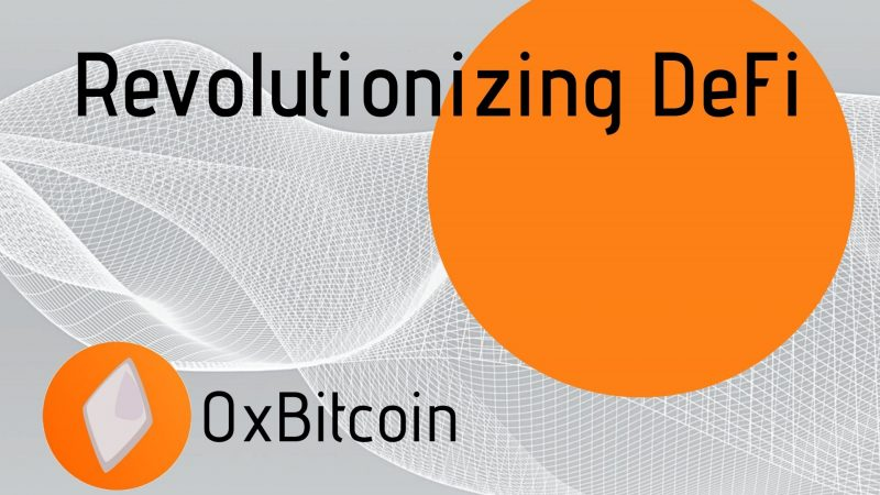 The 0xBitcoin Solution for the DeFi Industry