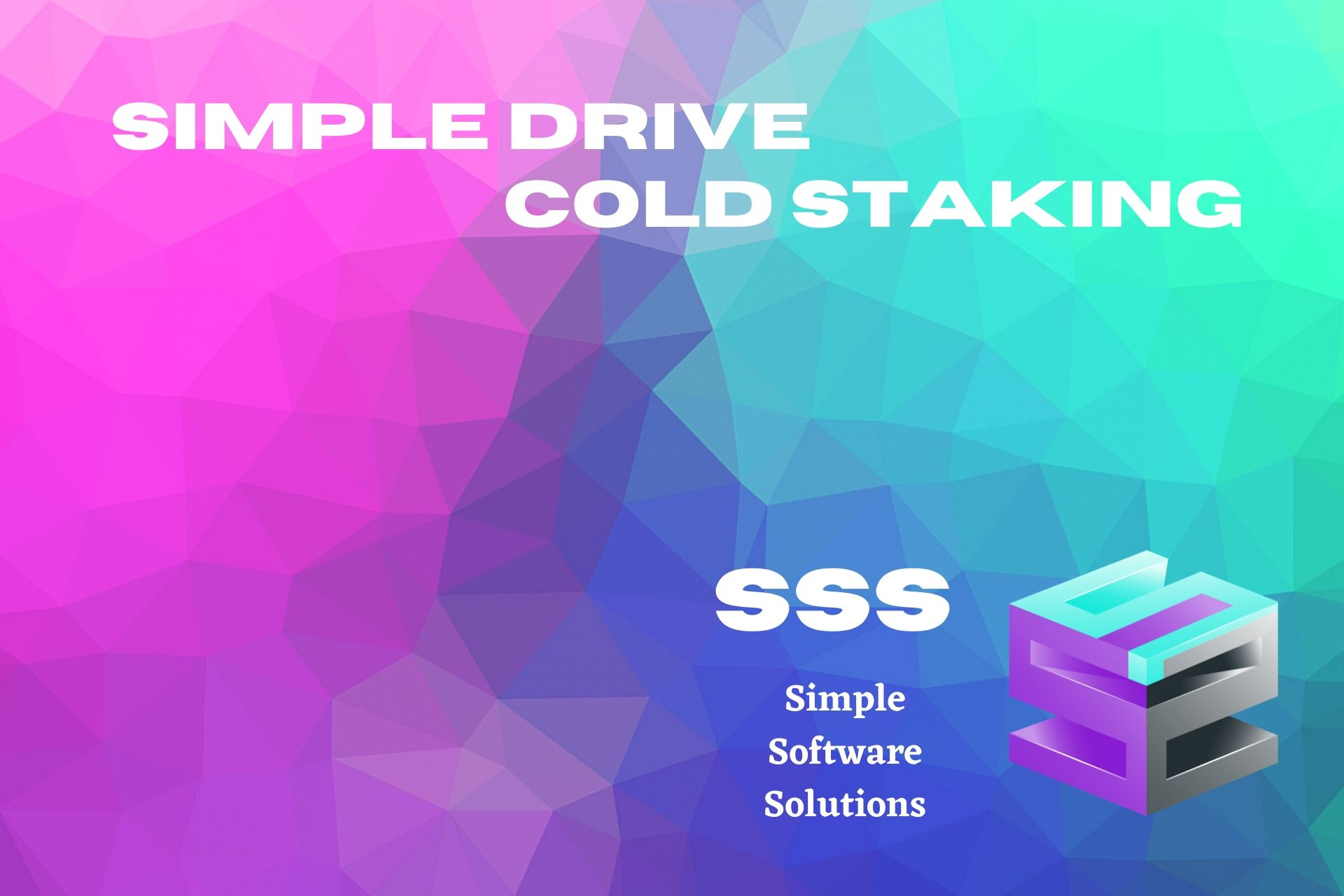 The SSS 2.0 – Cold Staking & Simple Drive