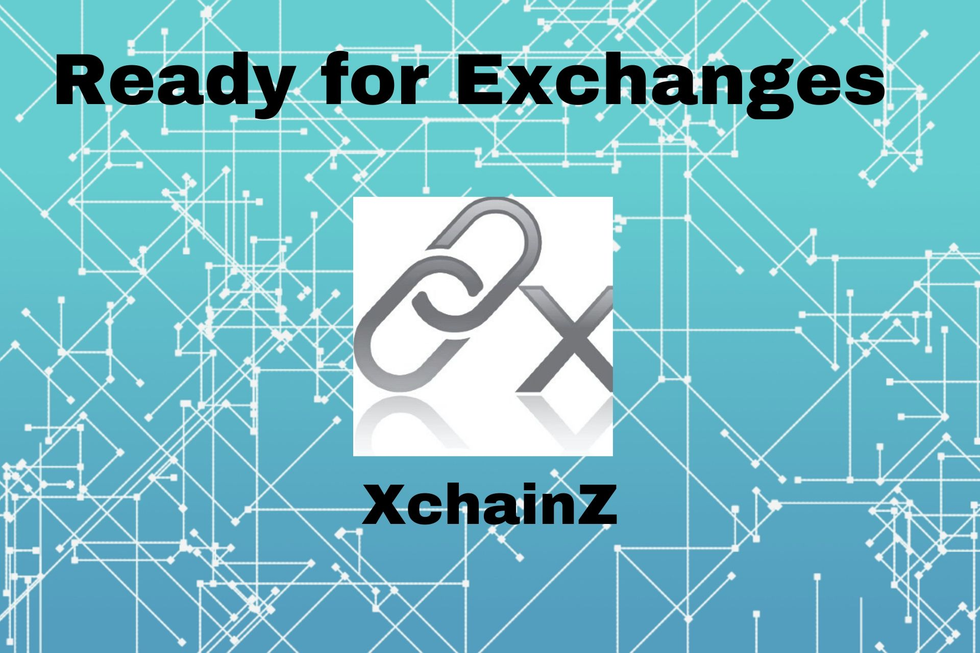 XchainZ is Ready for Exchanges