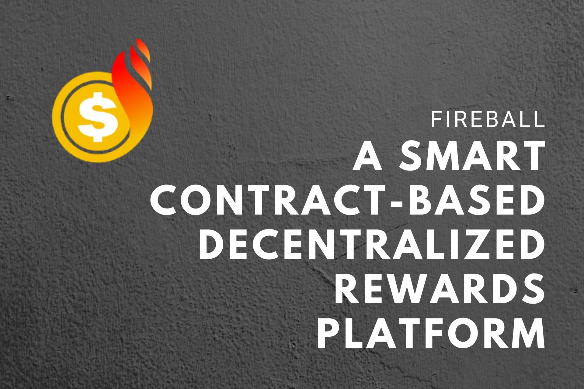 Fireball – A Smart Contract-based Decentralized Rewards Platform for Stakers