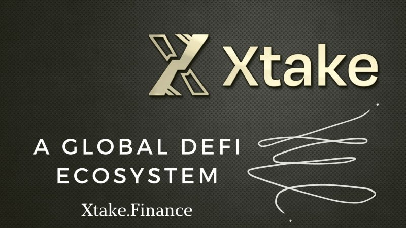 Xtake.Finance – A Global DeFi Ecosystem That Simplifies Staking and Passive Income Generation