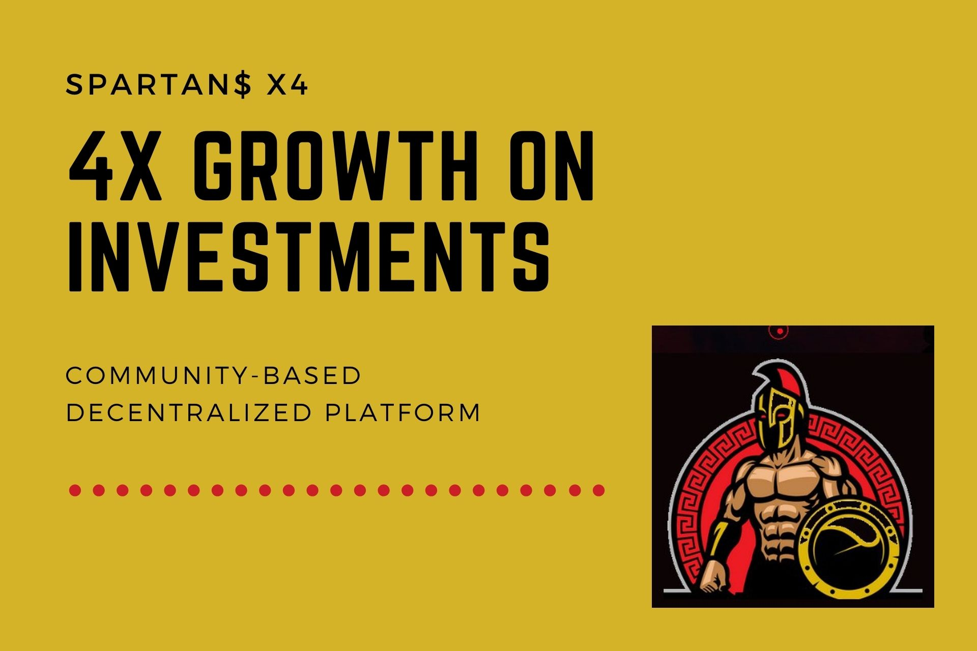 Spartan$ X4: Community-Based Decentralized Platform With 4X Growth on Investments