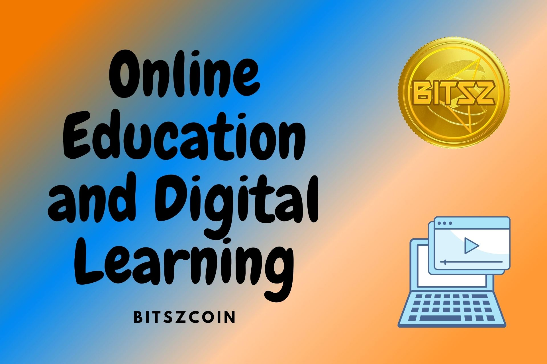 Bitszcoin, the First Cryptocurrency to Promote Online Education and Digital Learning