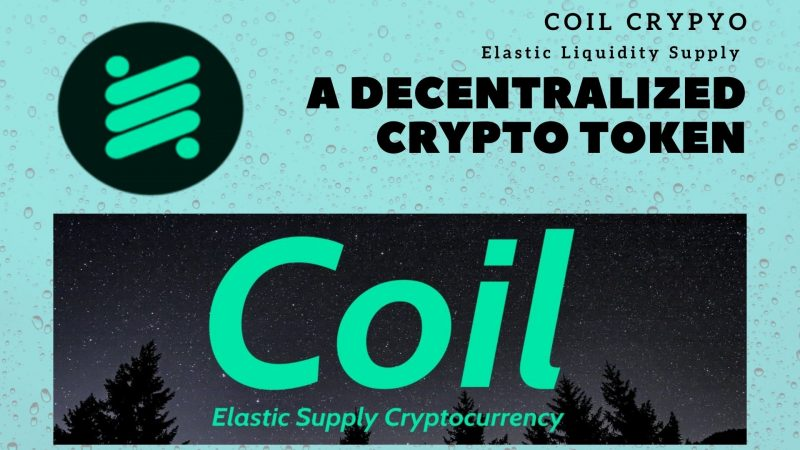 COIL – A Decentralized Crypto Token With Elastic Liquidity Supply Aimed At Solving Market Manipulation