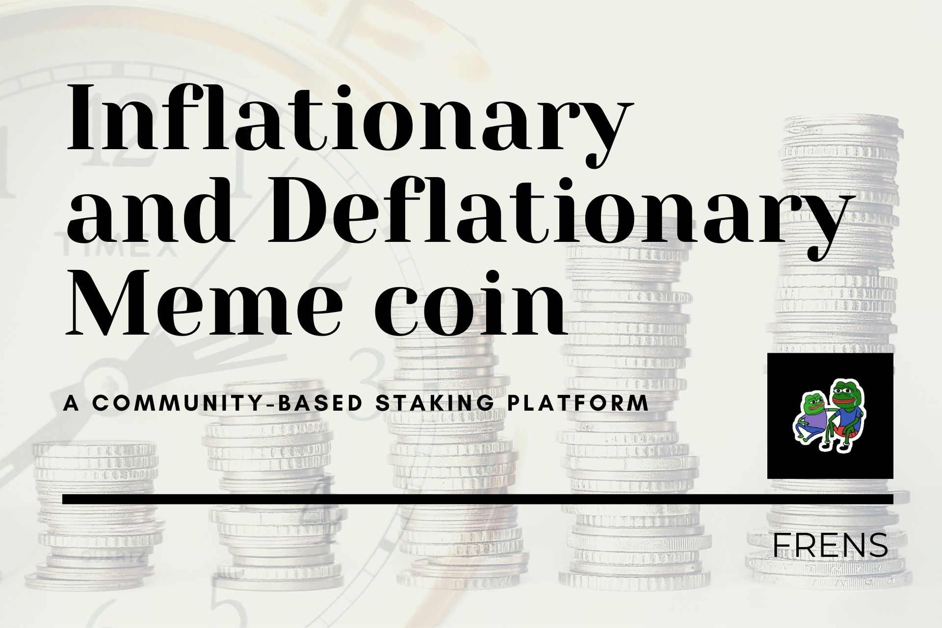 Frens: An Inflationary and Deflationary Meme coin Developed for the Community