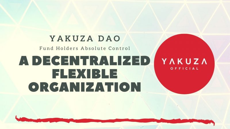 YAKUZA – A Decentralized Flexible Organization (DFO) Giving Fund Holders Absolute Control