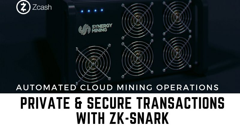 Mining Zcash | Ensuring Completely Private & Secure Transactions with zk-SNARK